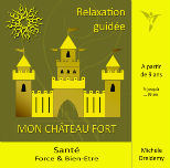 CHATEAU FORT RELAXATION GUIDEE